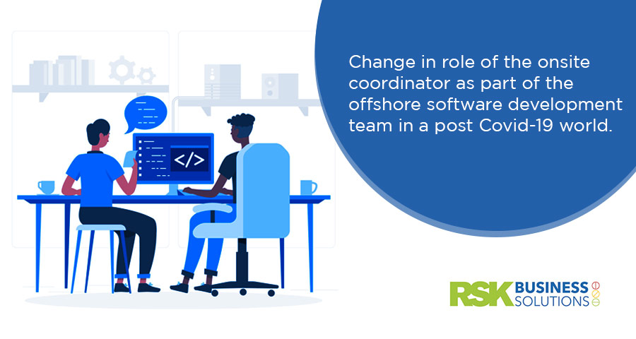 Change in role of the onsite coordinator as part of the offshore software development team in a post Covid-19 world
